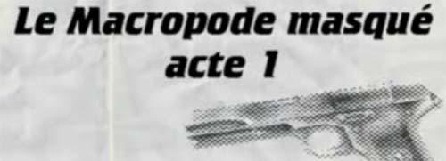le macropode masqué acte1